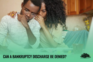 bankruptcy discharge be denied